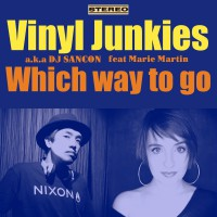 Which way to go Feat Marie Martin / Vinyl Junkies a.k.a DJ SANCON